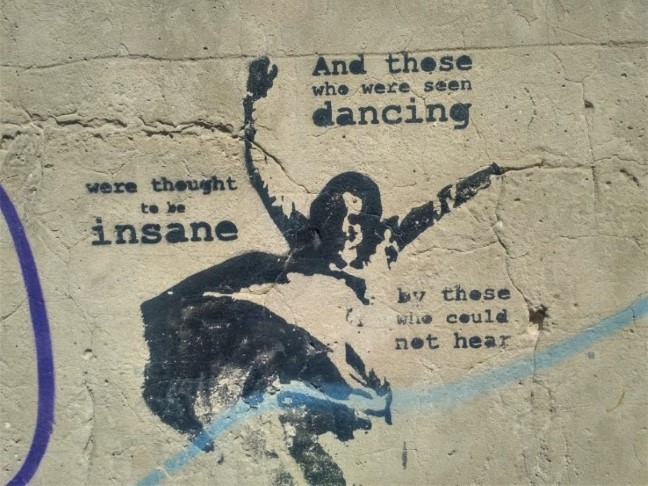 And those who were seen dancing - Nietzsche quote Graffiti