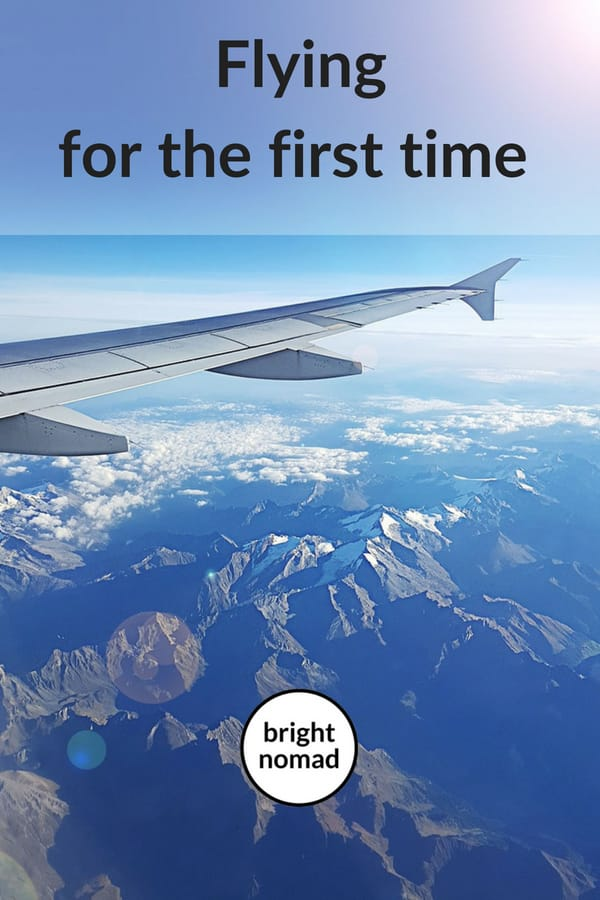 Flying for the First Time - A Full Guide
