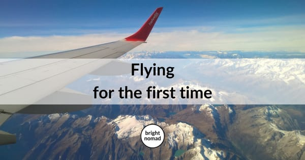 Flying for the First Time - A Complete Guide