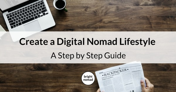 How To Create a Digital Nomad Lifestyle