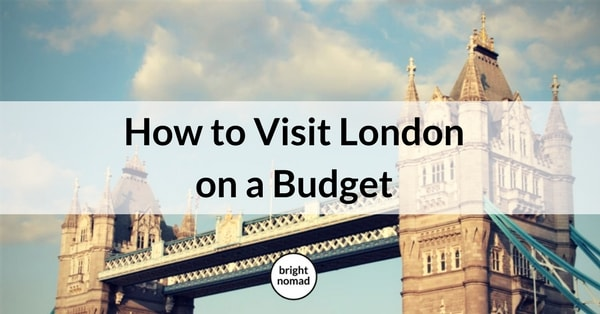 How to Visit London on a Budget The Essential Guide