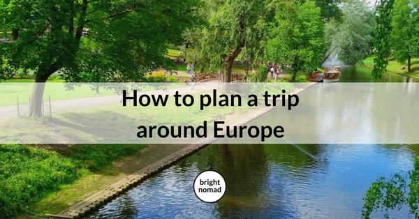 How to plan a trip around Europe
