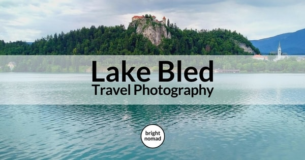 Lake Bled Slovenia - Travel Photography