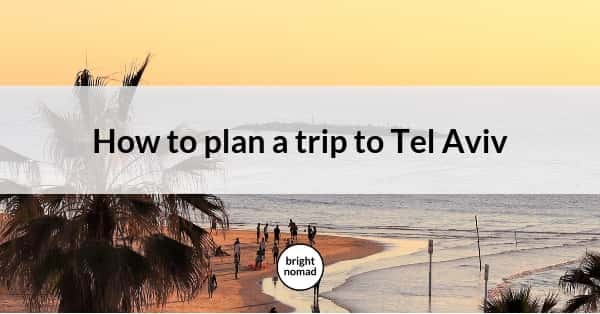 Plan a trip to Tel Aviv - Travel Guide
