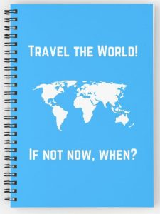 TRAVEL THE WORLD - IF NOT NOW WHEN - travel inspiration quote