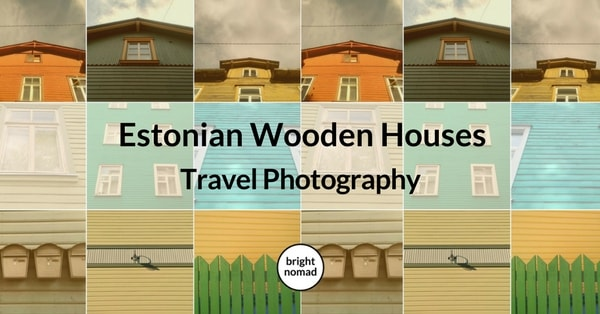Travel Photography Estonian Wooden Houses in Tallinn