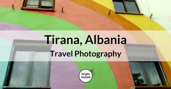 Travel Photography The Fabulous Architecture of Tirana, Albania