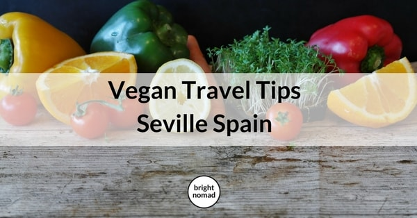 Vegan Tips for Seville, Spain