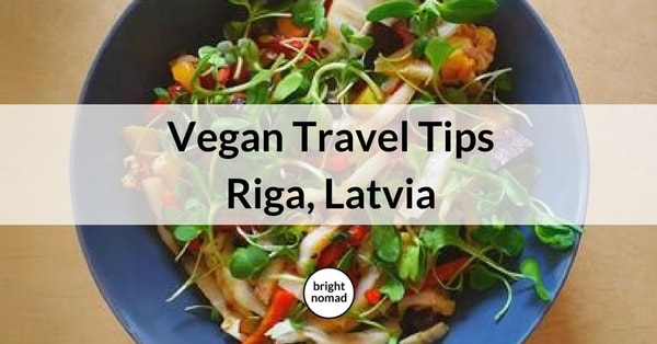 Vegan Travel Guide Riga, Latvia