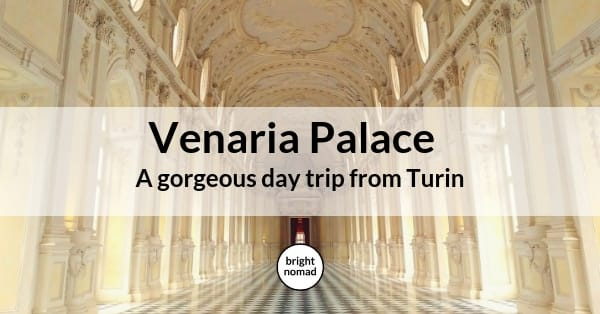 Venaria Palace - A day trip from Turin