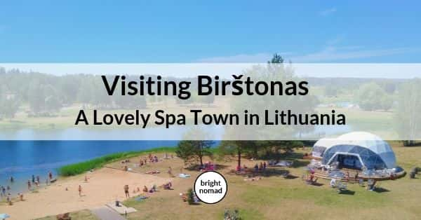 Visiting Birštonas - A Lovely Spa Town in Lithuania