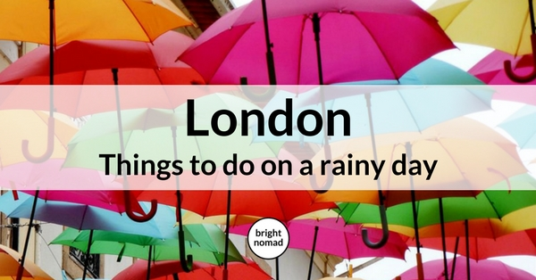 What To Do in London When It Rains - rainy day guide for London