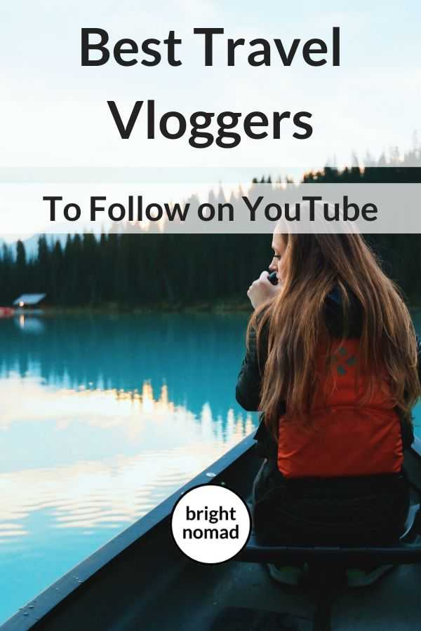 Best travel vloggers to follow on YouTube
