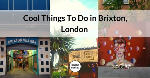 Brixton, London: Cool Things To Do and See