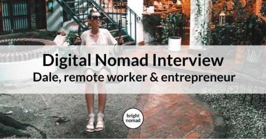 Digital Nomad Interview - Dale, remote worker and entrepreneur