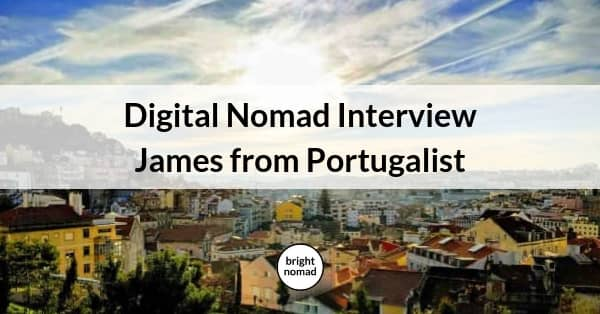 Digital Nomad Interview James from Portugalist