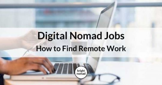 Digital Nomad Jobs - How to Find Remote Work