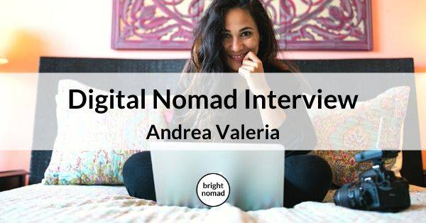 Digital nomad interview with Andrea Valeria - Remote Job Expert
