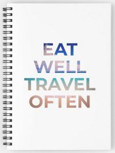 Eat Well Travel Often notebook