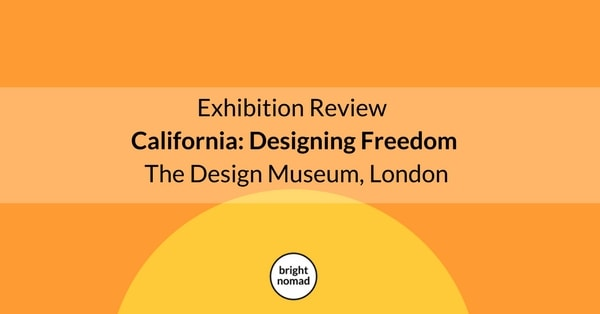 Exhibition Review – California Designing Freedom at the Design Museum, London