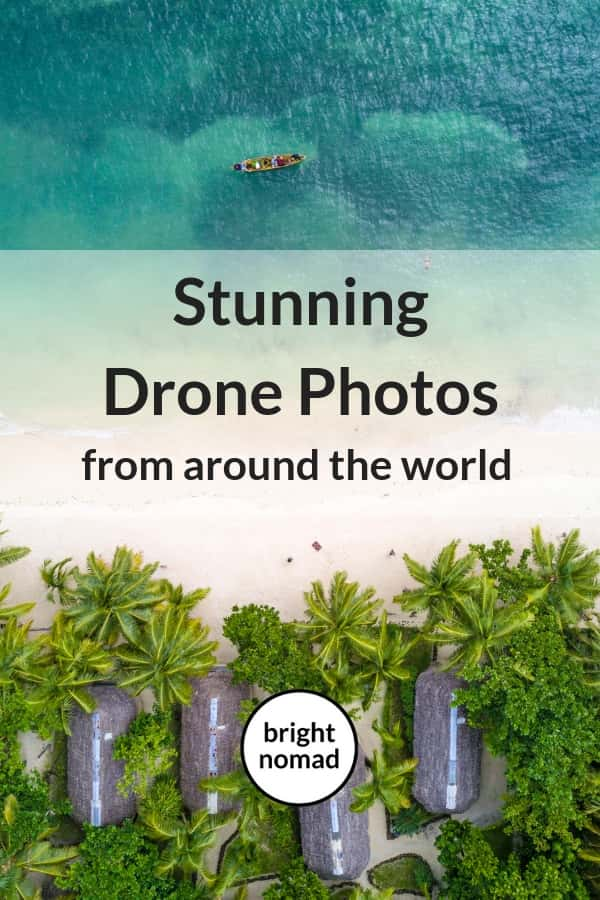 Gorgeous travel drone photography by travel bloggers