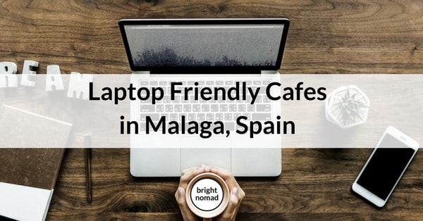 Laptop Friendly Cafes in Malaga, Spain