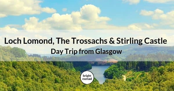 Glasgow day trip - Loch Lomond, The Trossachs & Stirling Castle