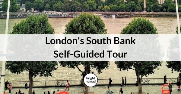 London's South Bank – Self Guided Tour