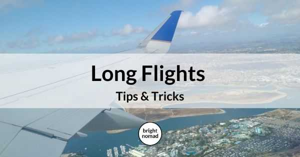Long Flight Tips and Tricks