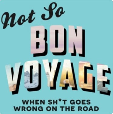 Not So Bon Voyage - travel podcasts