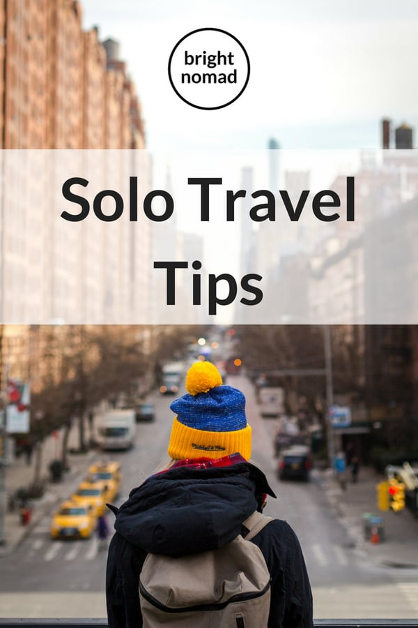 Solo Travel Tips: How To Make the Most of Your Solo Trip