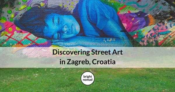 Discover the Wonderful World of Street Art in Zagreb - Bright Nomad