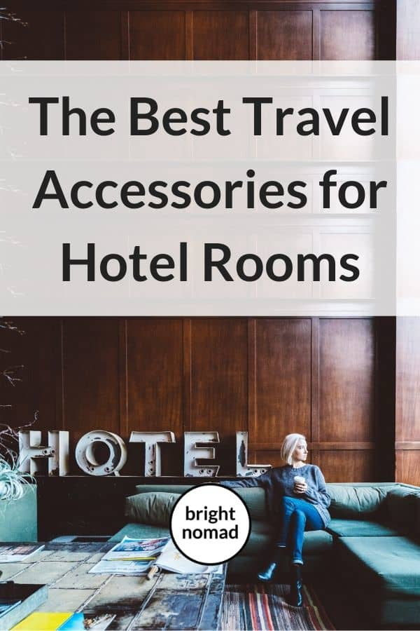 The Best Travel Accessories for Hotel Rooms