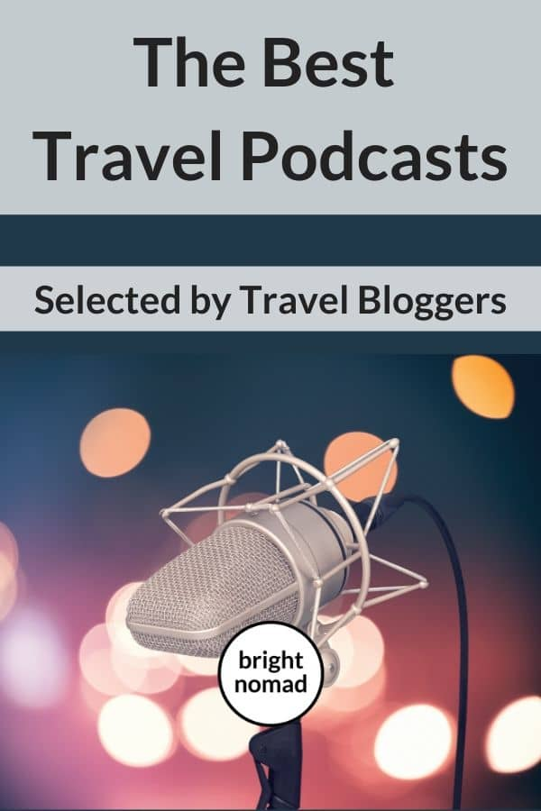 The best travel podcasts selected by travel bloggers