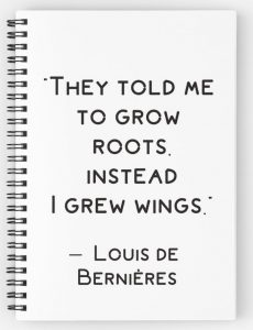 They told me to grow roots, instead I grew wings - inspirational quote notebook