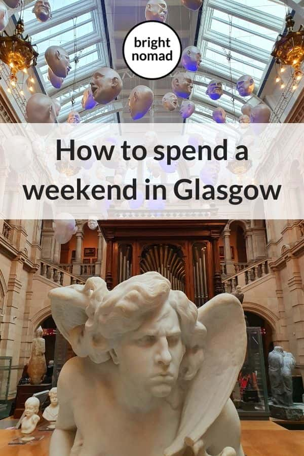 How to spend a weekend in Glasgow Scotland
