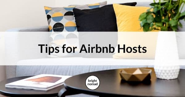 Tips for Airbnb Hosts by an Experienced Guest
