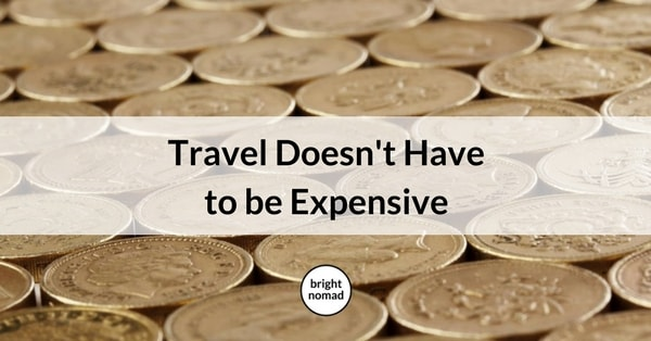 Travel Doesn't Have to be Expensive Money Saving Guide