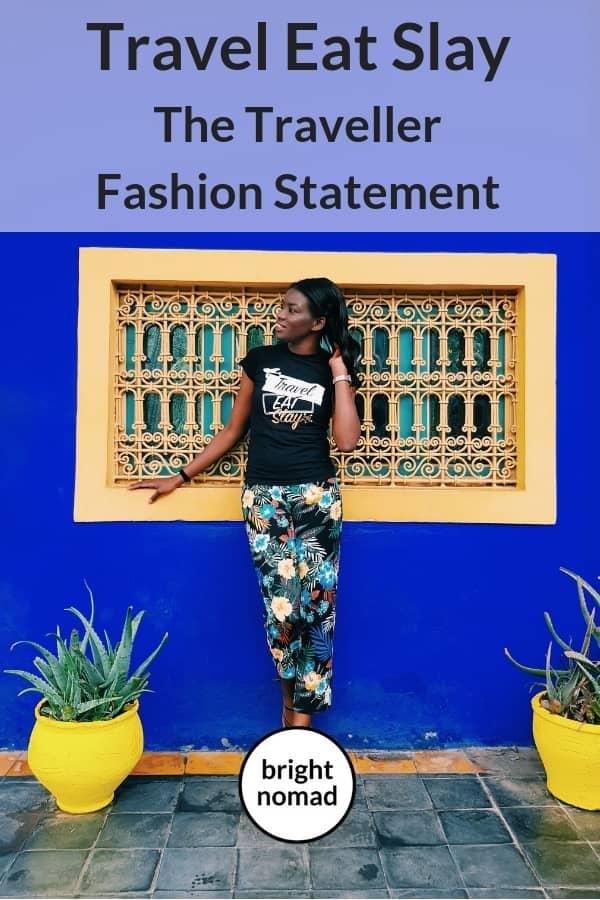 Travel Eat Slay – The Traveller Fashion Statement