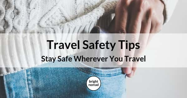 Travel Safety Tips - Stay Safe - Essential Advice