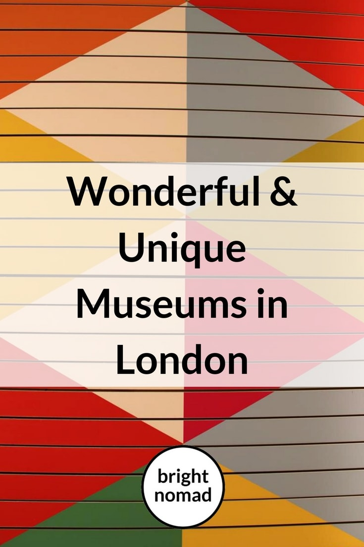 Unique Museums in London