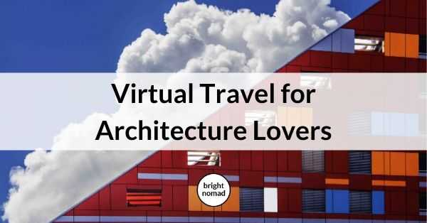 Virtual Travel - Architecture Tours