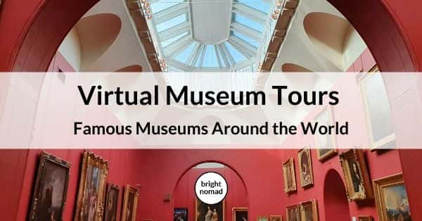 Virtual Tours of Famous Museums Around the World