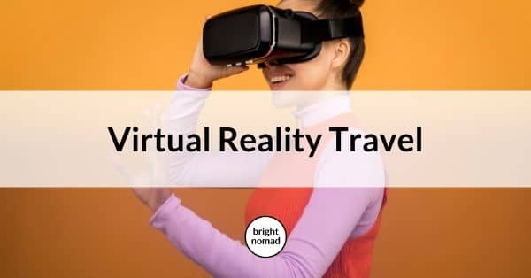 Virtual reality travel