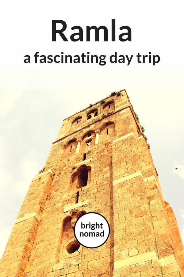 Visit Ramla - A Fascinating Day Trip from Tel Aviv or Jerusalem
