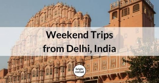 Weekend Trips from Delhi