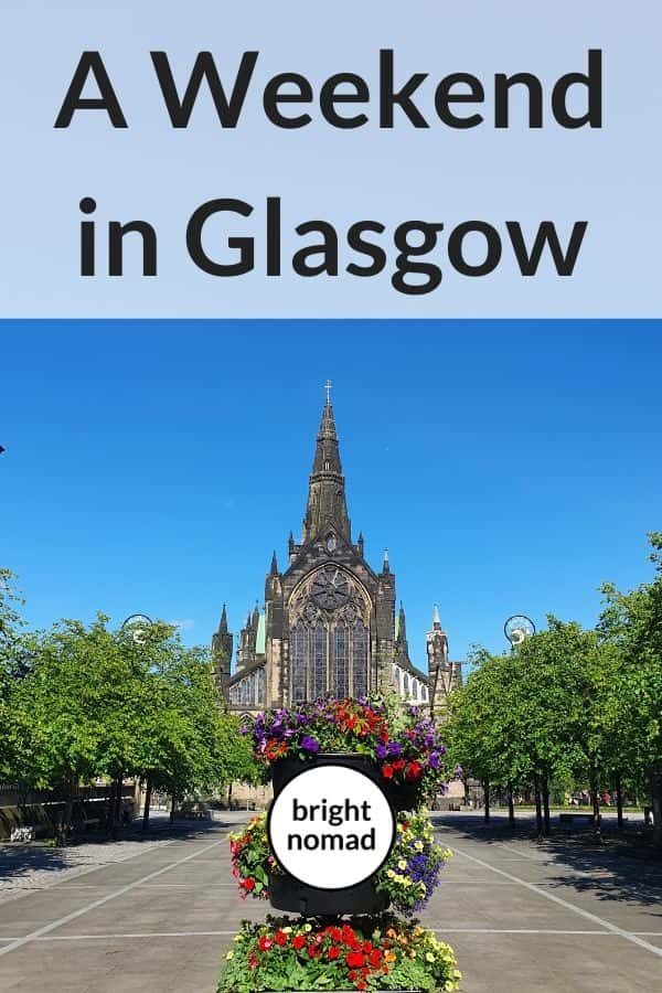 What to do in Glasgow Scotland in a weekend