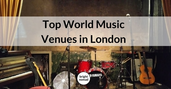 Top World Music Venues in London - Bright Nomad