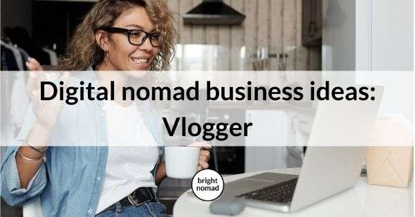 digital nomad vlogger