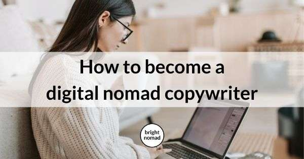 how to become a digital nomad copywriter